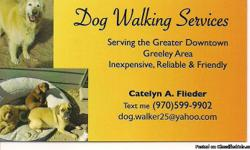 Dog Walking Services Serving the Greater Downtown Greeley Area Inexpensive,Reliable & Friendly