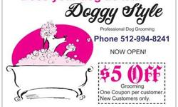 Doggy Style Dog Grooming NOW OPEN in Cedar Park 251 North Bell St (512)994-8241 Home Style Dog Grooming with a FLair we can DYE your Dog's Hair $5 off with this Ad (New Customers only one per customer) CALL TO BOOK YOUR APPOINTMENT TODAY!