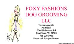 Foxy Fashions offers: clips, baths, nail, nail caps, nail polish, dyes, glitters, stencils, ect. I don't do clips on cats, but I do everything else. for questions or appointment please call 715-239-5086.